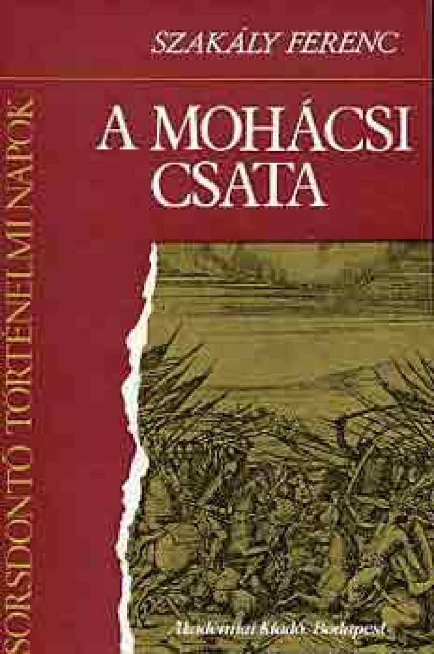 Szakály Ferenc - Mohácsi csata
