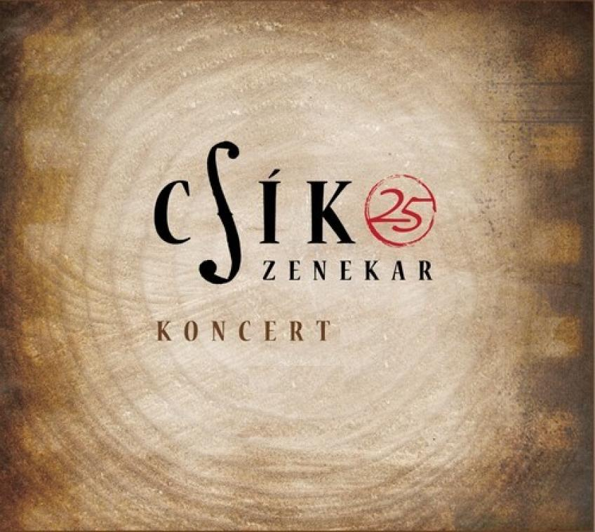 Csík Zenekar - Csík Zenekar 25 - Koncert