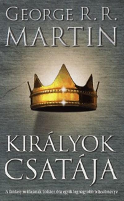 George R. R. Martin - Királyok csatája (A tűz és jég dala II.)