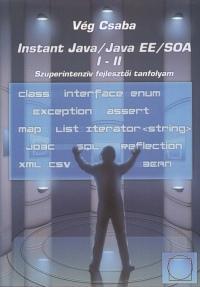 Vég Csaba - Instant Java/Java EE/SOA I-II.