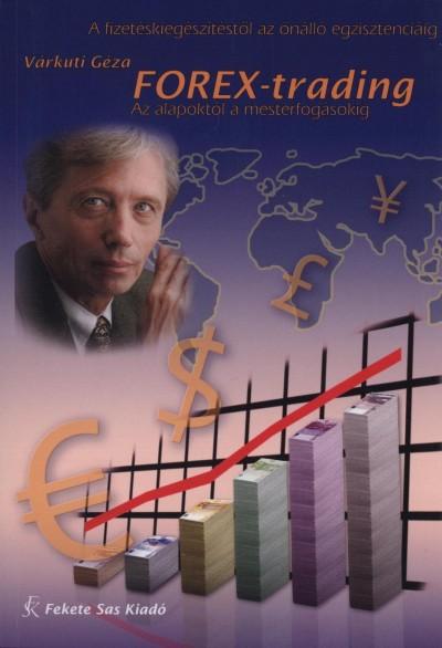 Várkuti Géza - Forex-trading - Az alapoktól a mesterfogásokig