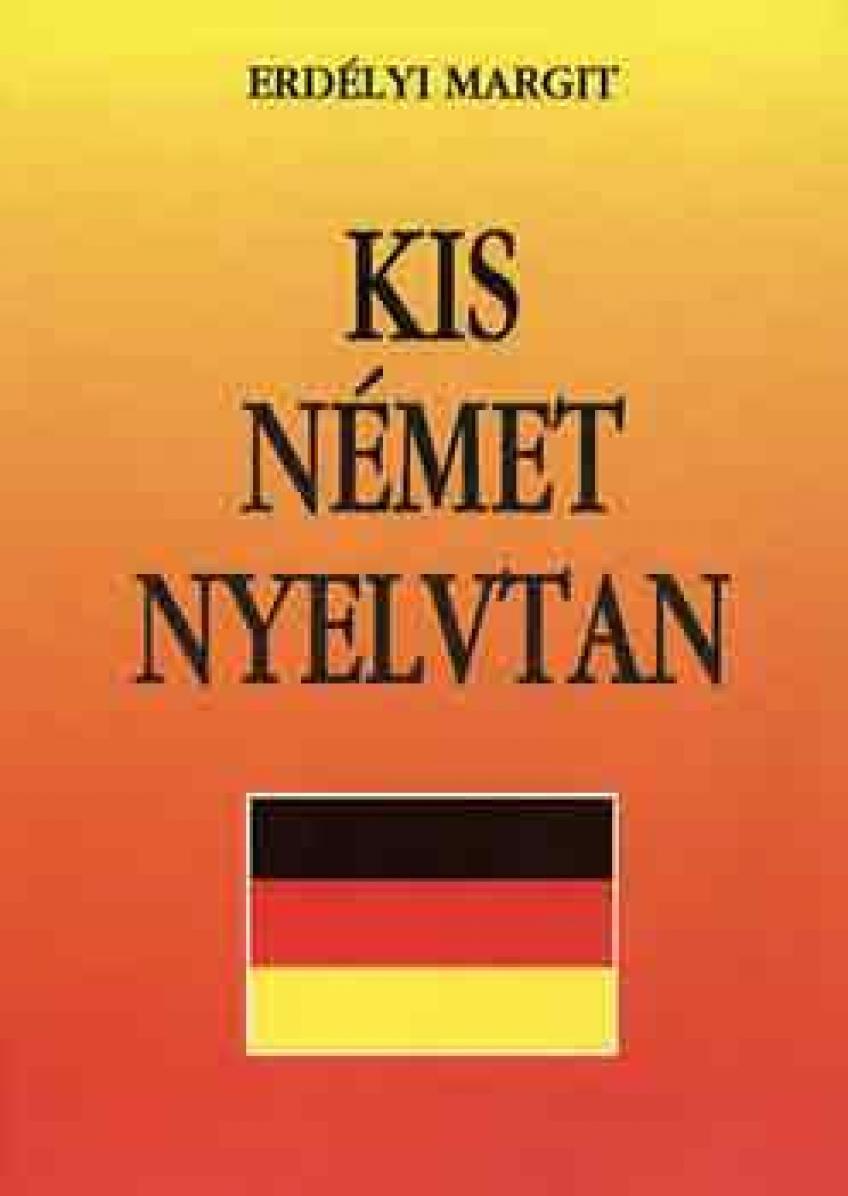 Erdélyi Margit - Kis német nyelvtan