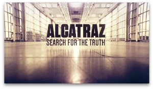 Alcatraz: Search for the Truth