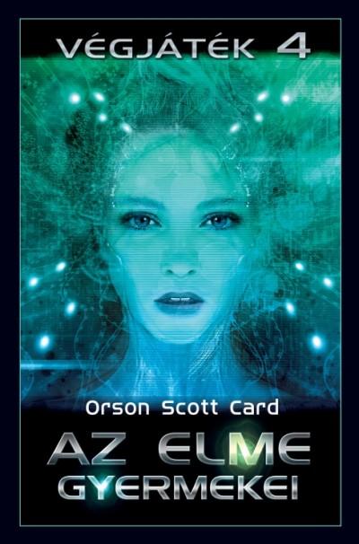 Orson Scott Card - Az elme gyermekei