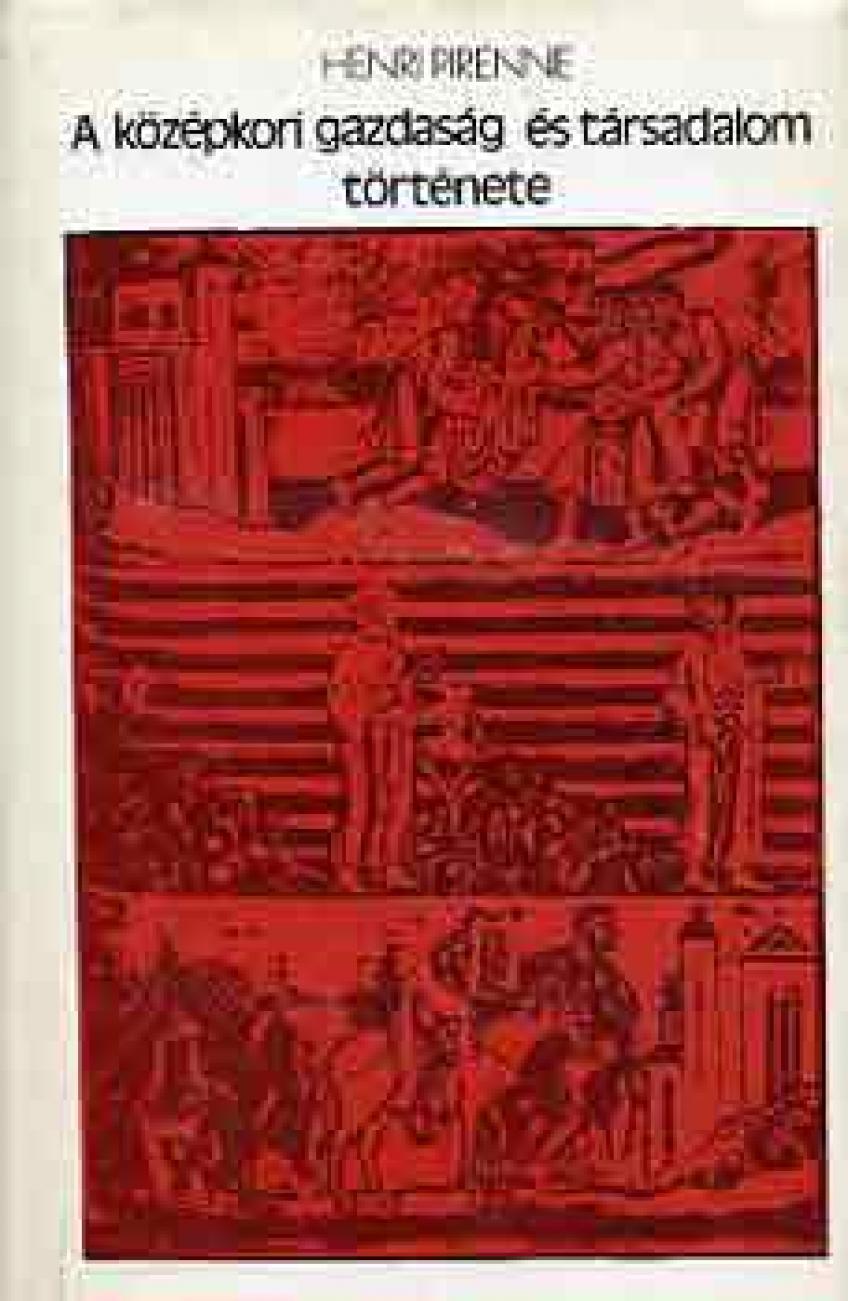 Henri Pirenne - A középkori gazdaság és társadalom története