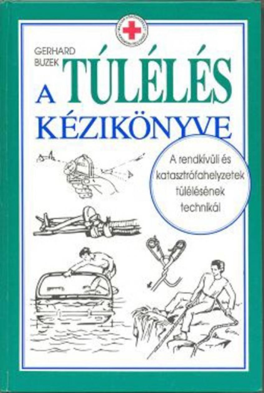 Gerhard Buzek - A túlélés kézikönyve