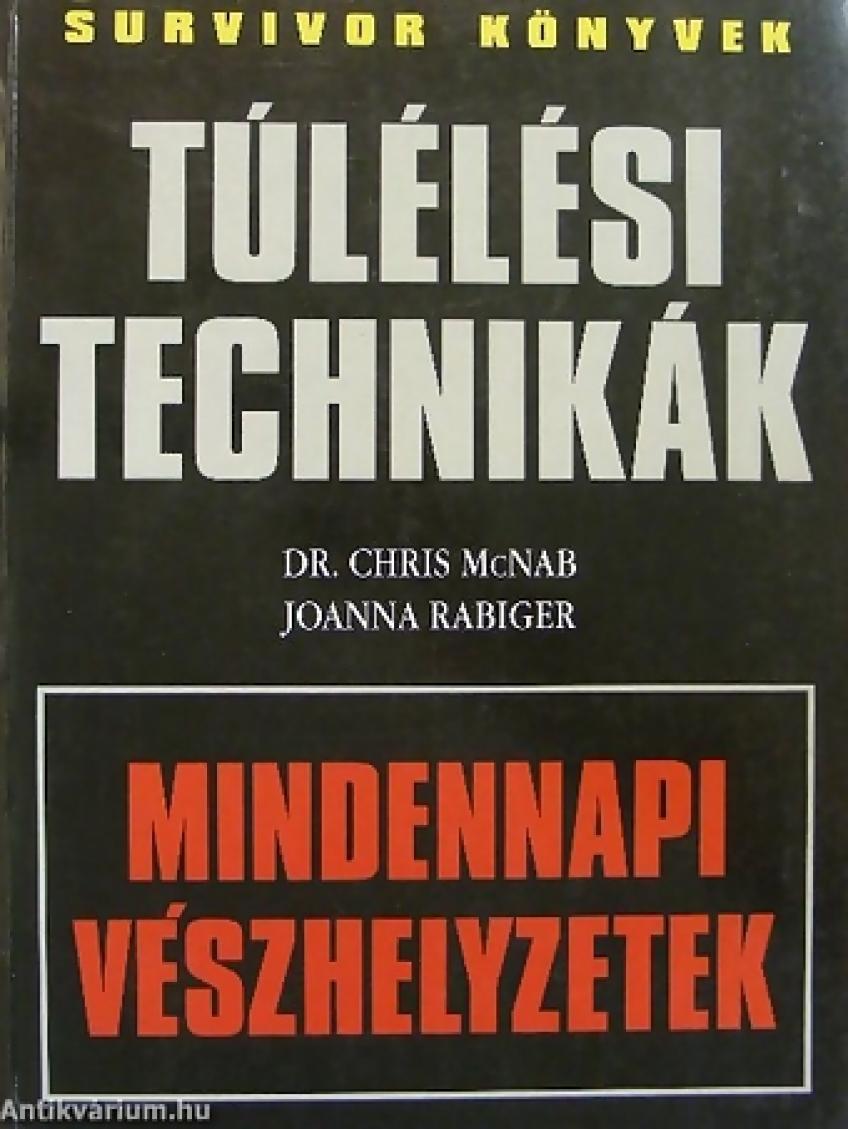 Dr. Chris McNab, Joanna Rabiger - Túlélési technikák