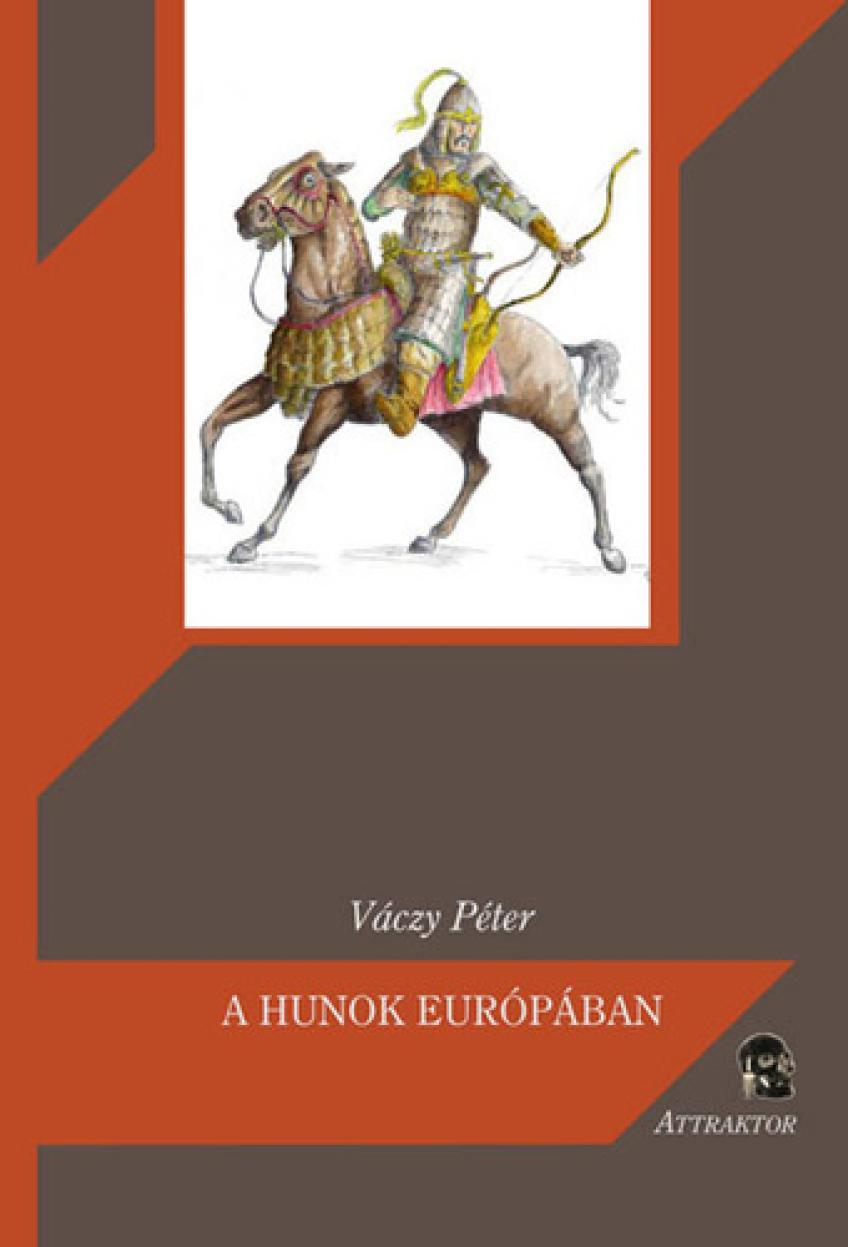 Váczy Péter - A hunok Európában