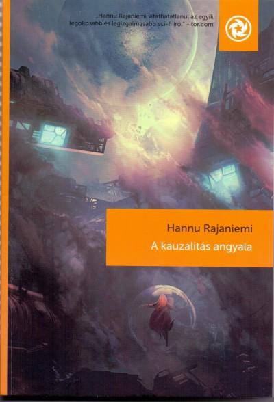 Hannu Rajaniemi - A kauzalitás angyala