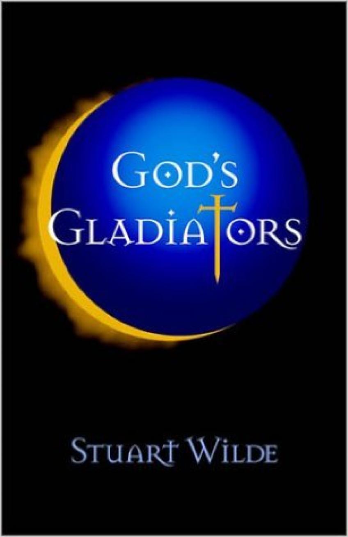 Stuart Wilde - Isten Gladiátorai (God's Gladiators)