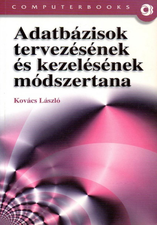 Kovács László: Adatbázisok tervezésének és kezelésének módszertana