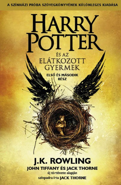 J. K. Rowling, JackThorne, John Tiffany - Harry Potter és az elátkozott gyermek