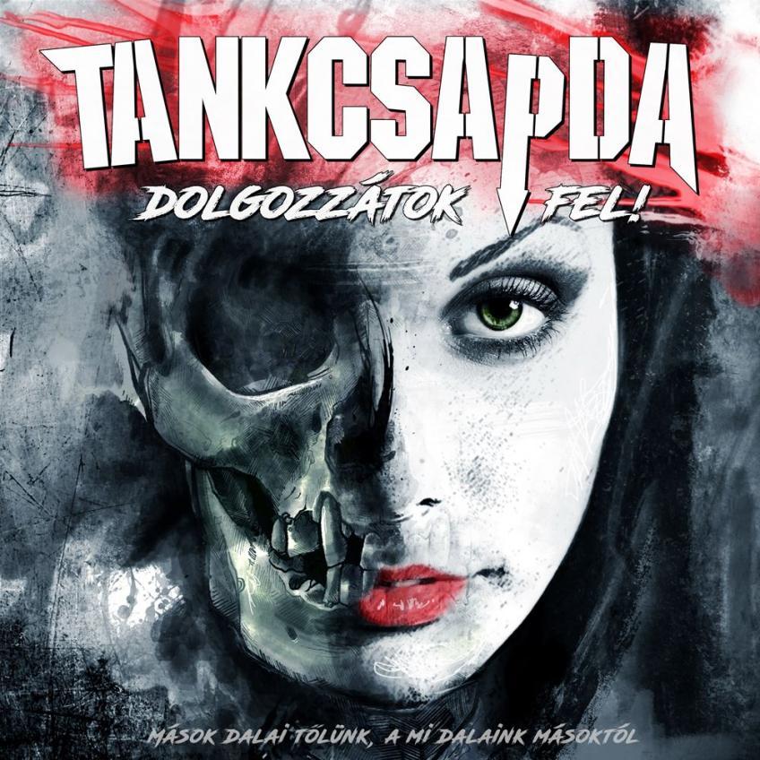 Tankcsapda - Dolgozzátok fel! (2016)