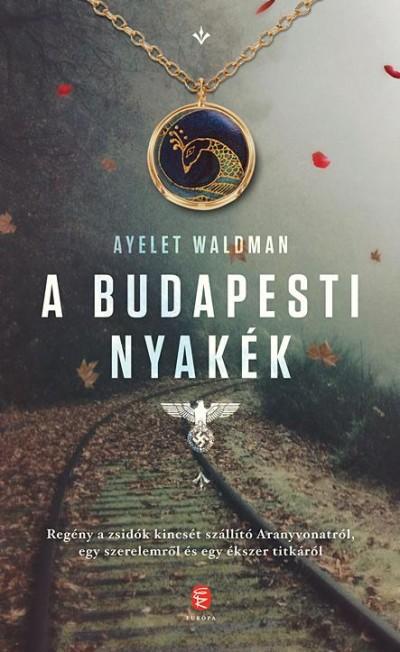 Ayelet Waldman - A budapesti nyakék