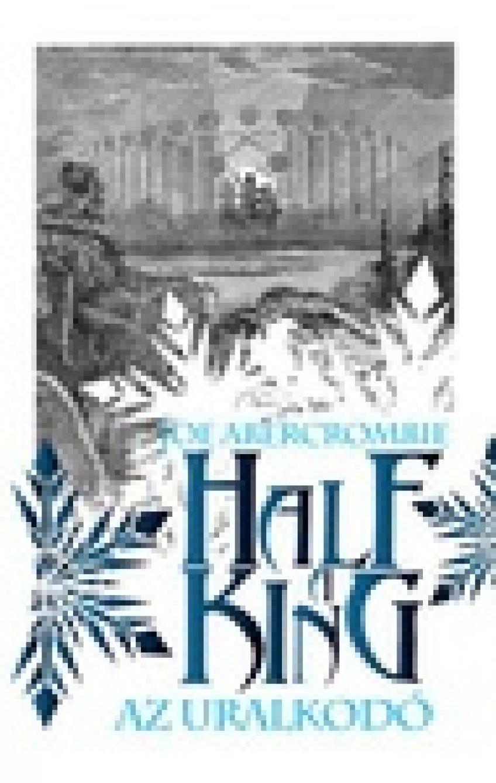 Joe Abercrombie - Half a King – Az uralkodó (Szilánkos-tenger 1.)