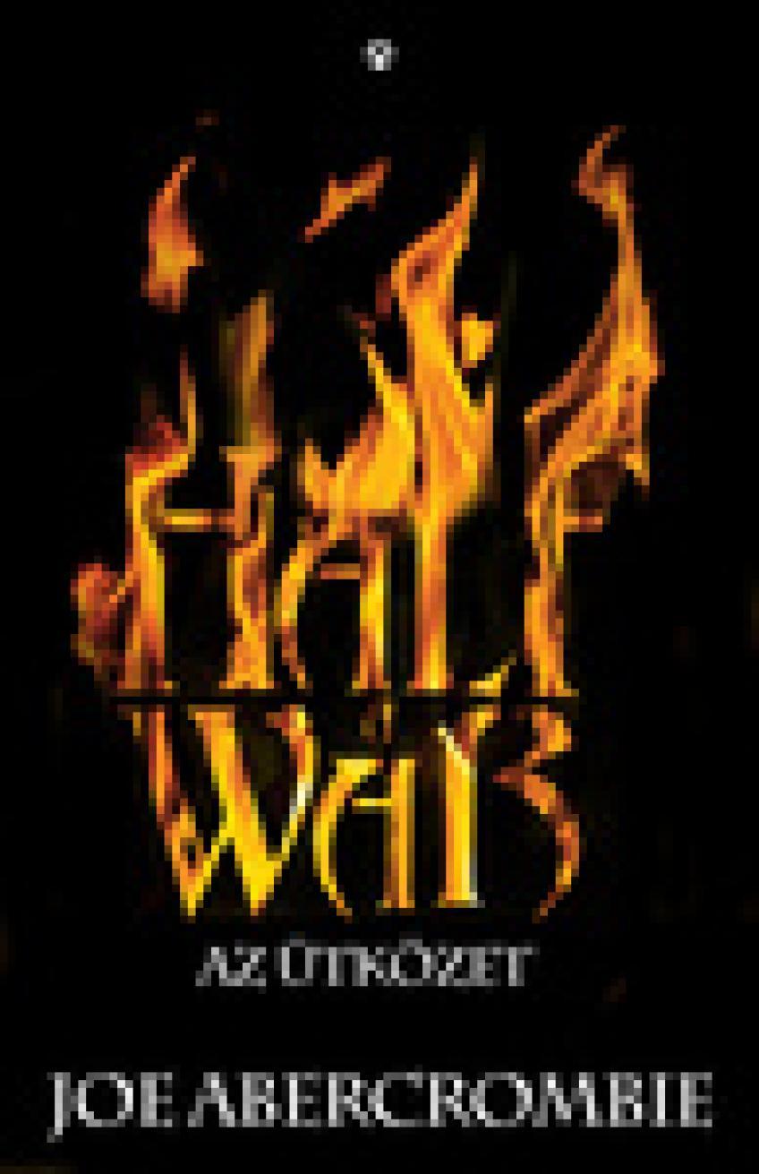 Joe Abercrombie - Half a War – Az ütközet (Szilánkos-tenger 3.)