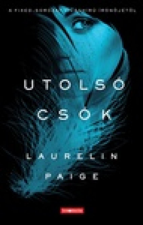 Laurelin Paige - Utolsó csók (First and Last 2.)