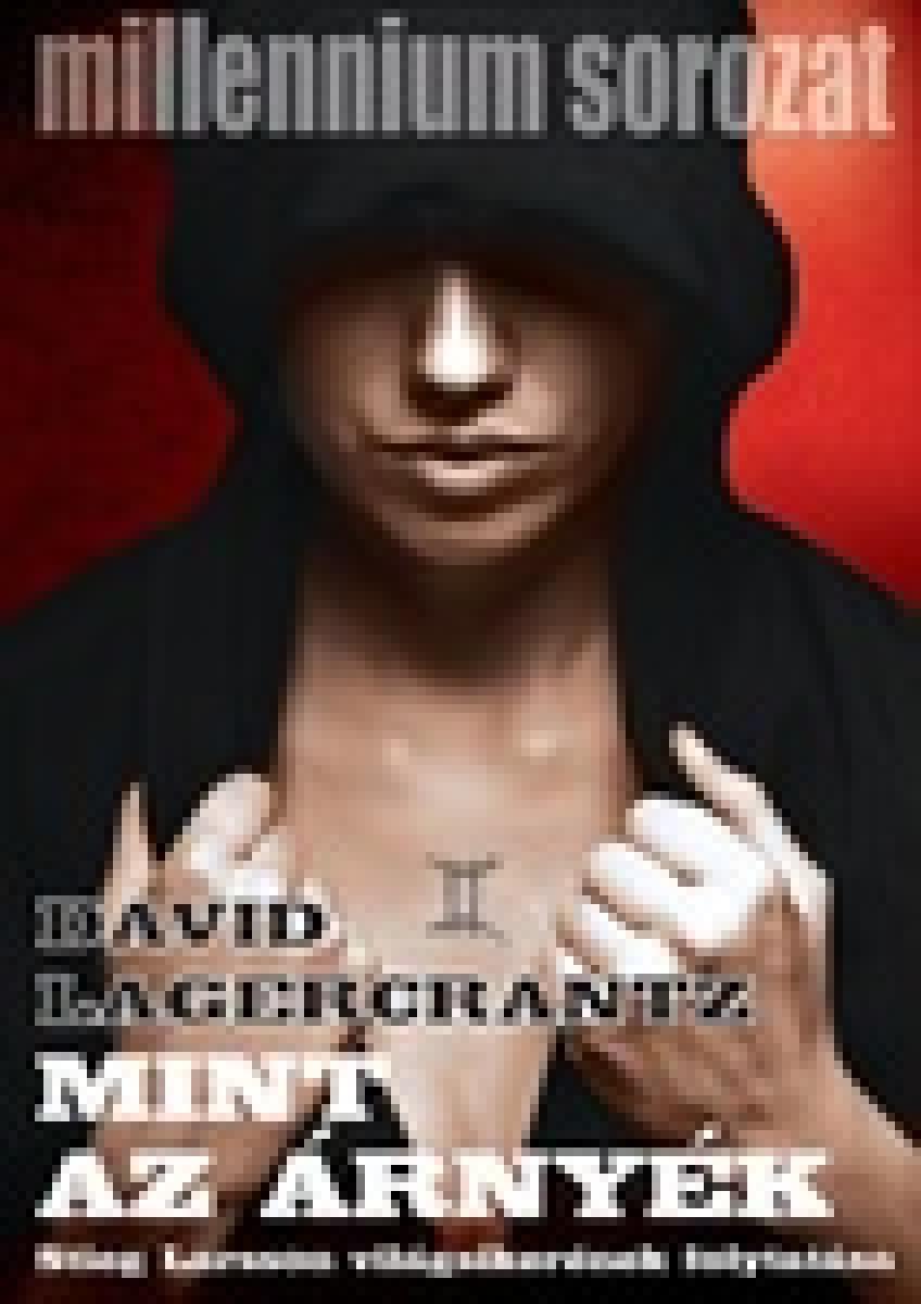 David Lagercrantz - Mint az árnyék (Millennium 5.)