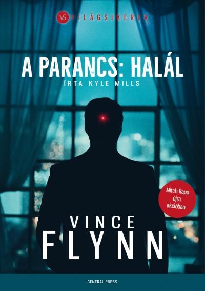 Vince Flynn, Kyle Mills - A parancs halál