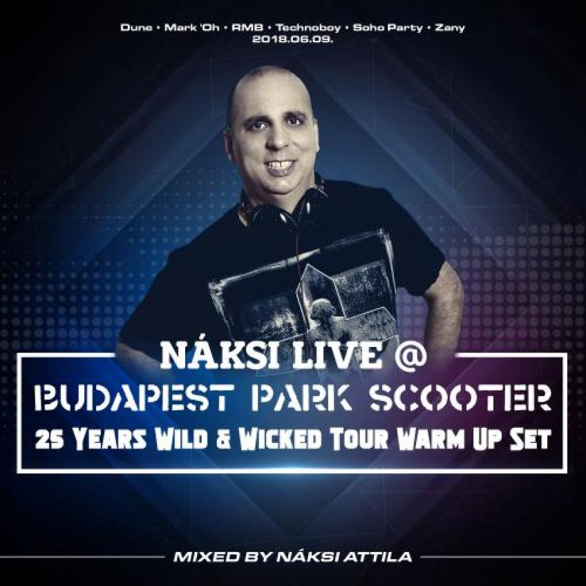 VA - Náksi-Live @ Budapest Park Scooter 25 Years Wild & Wicked Tour Warm Up Set 2018