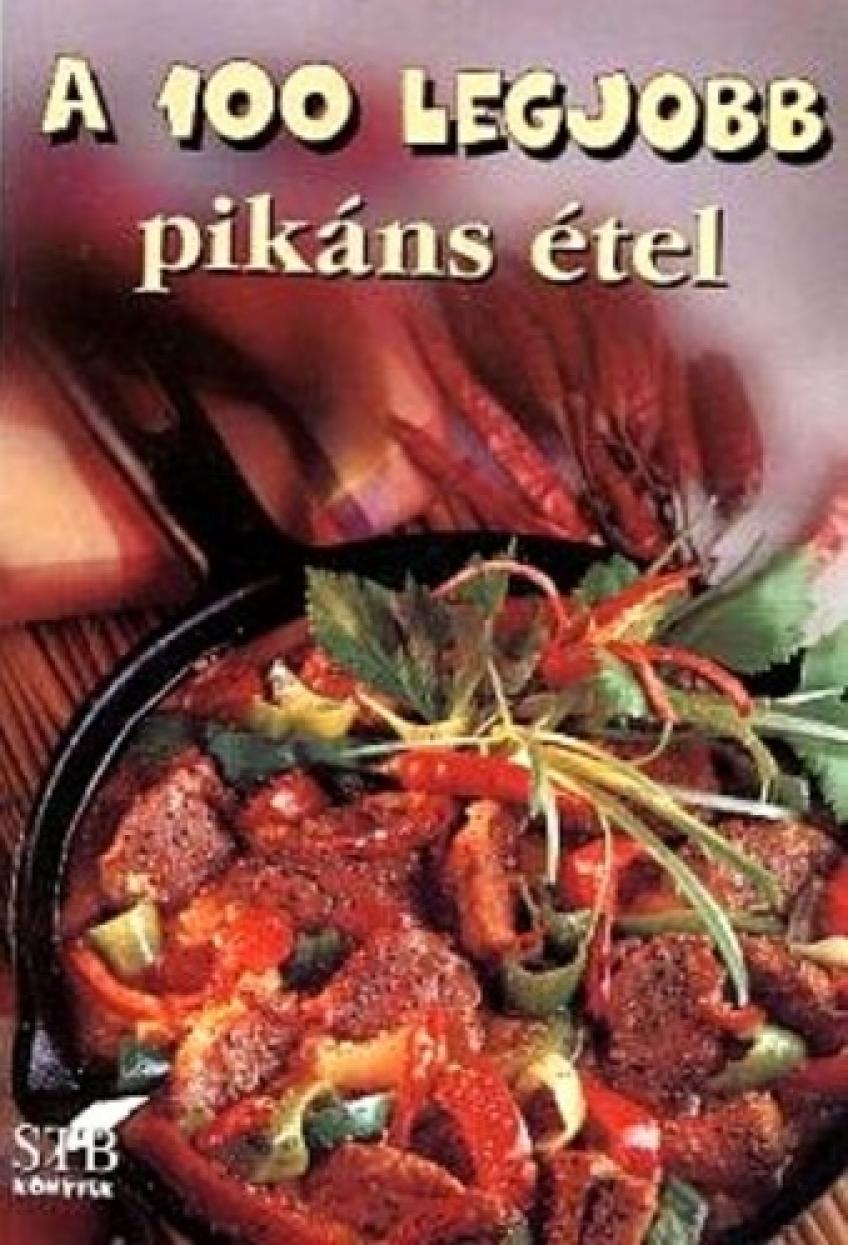 Toró Elza - A 100 legjobb pikáns étel