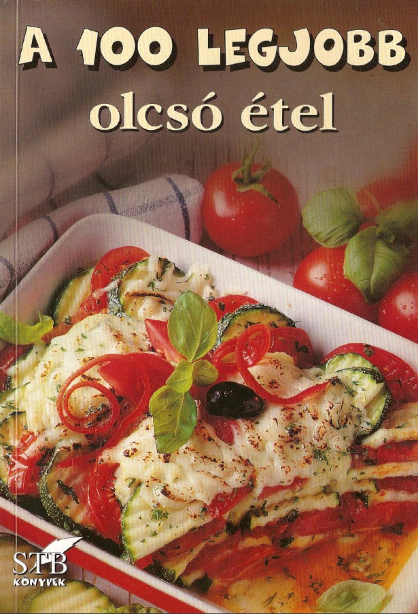 Toró Elza - A 100 legjobb olcsó étel
