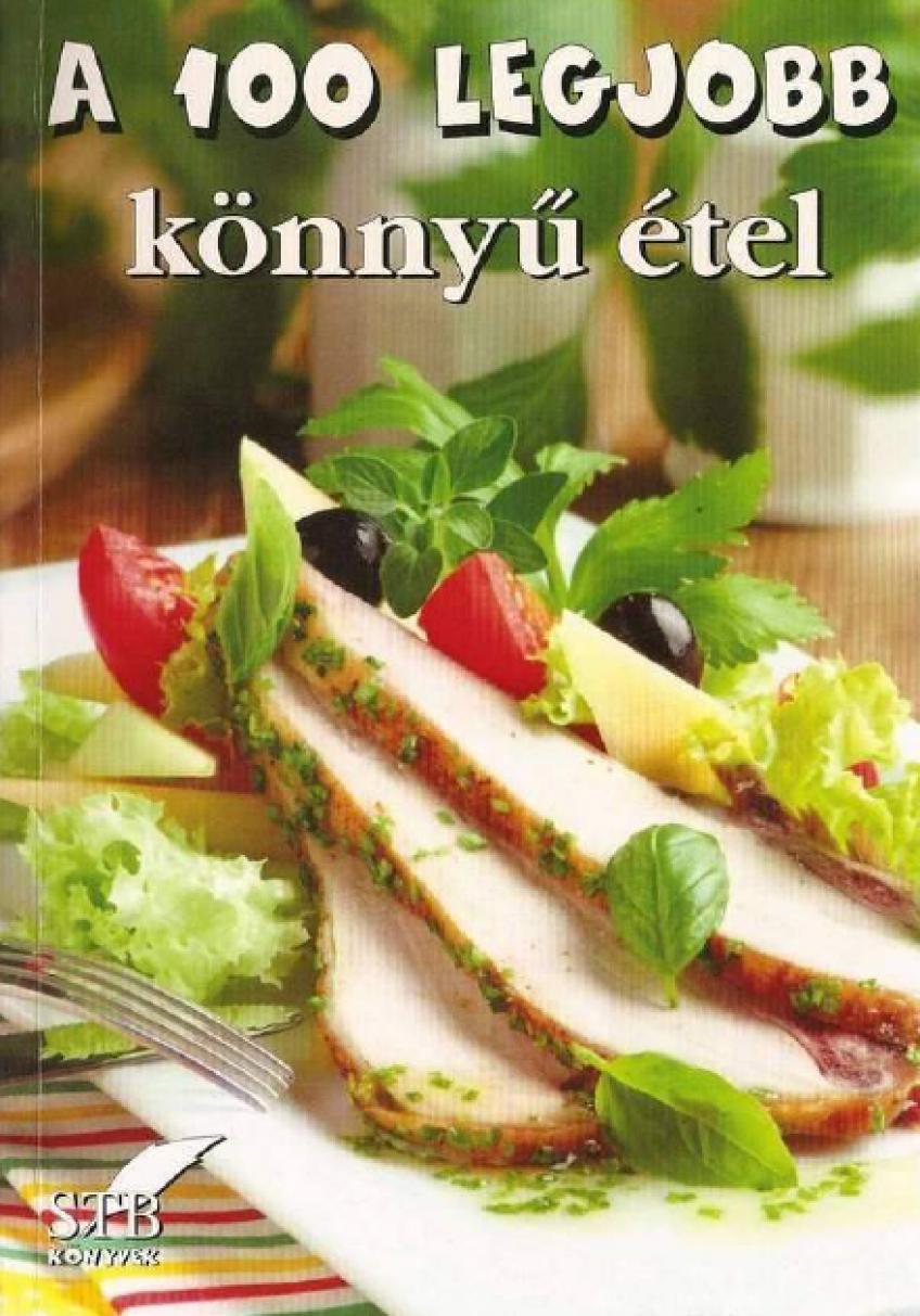 Toró Elza - A 100 legjobb könnyű étel