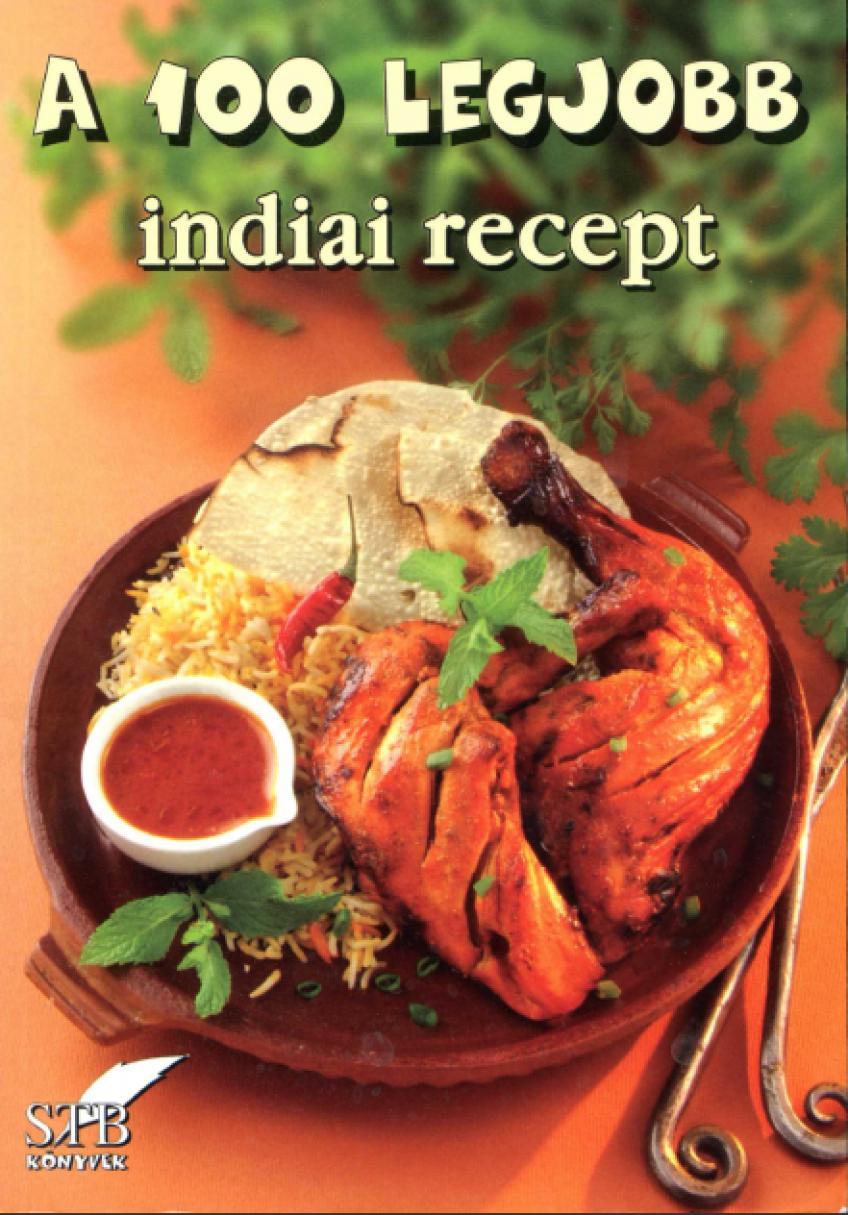 Toró Elza - A 100 legjobb indiai recept