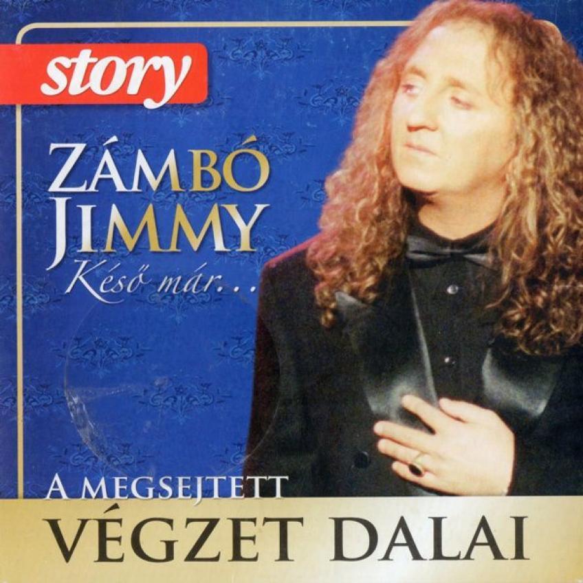 Zámbó Jimmy - A Megsejtett Végzet Dalai