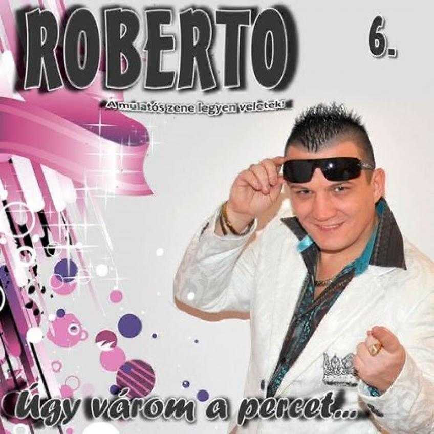 Roberto 6 -  Úgy várom a percet  2015