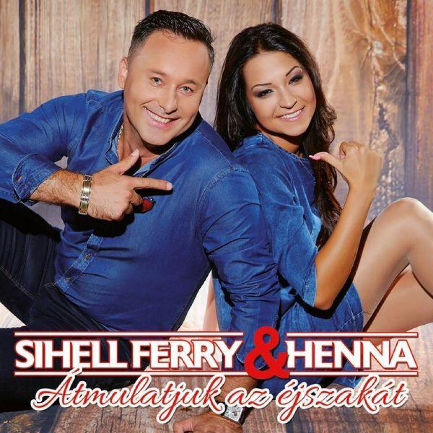 Sihell Ferry  Henna - Atmulatjuk az éjszakát (2016)