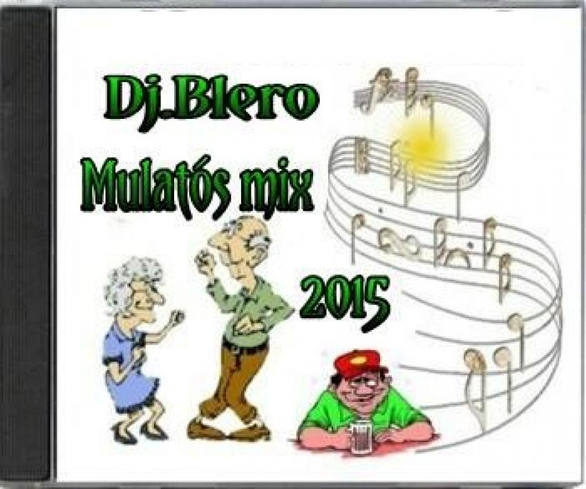 Dj.Blero - Mulatós mix 2015