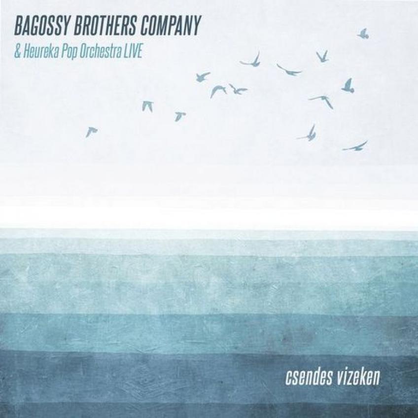 Bagossy.Brothers.Company.&.Heureka.Pop.Orchestra Csendes.vizeken(Live.2020)[FLAC]-Naftamusic