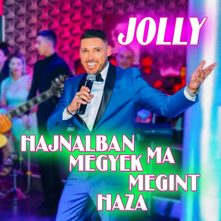 Jolly - Hajnalban megyek ma megint haza [2020]