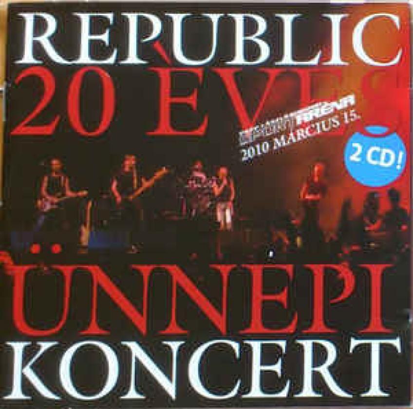 Republic - 20 éves ünnepi koncert