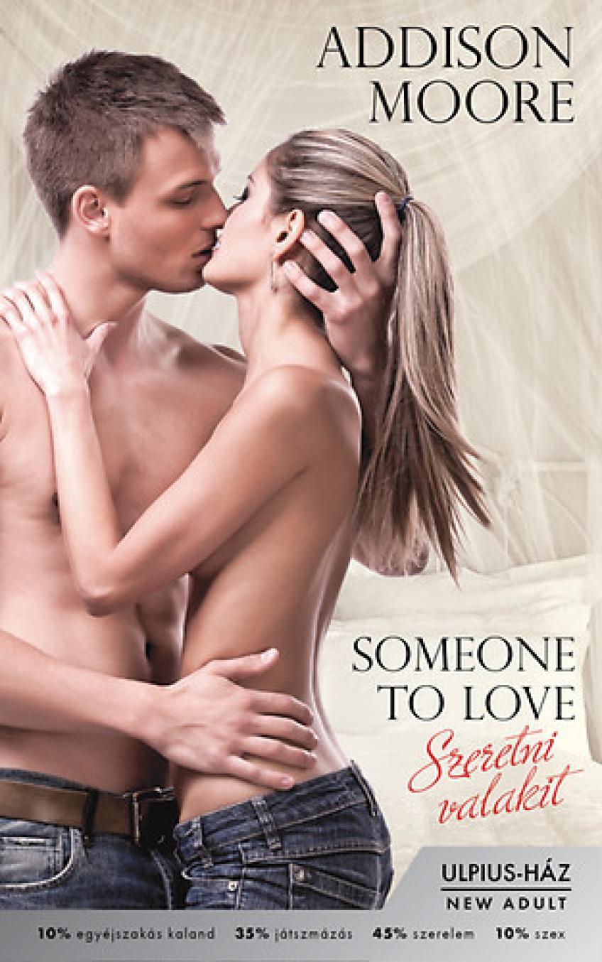 Addison Moore - Someone to love – Szeretni valakit