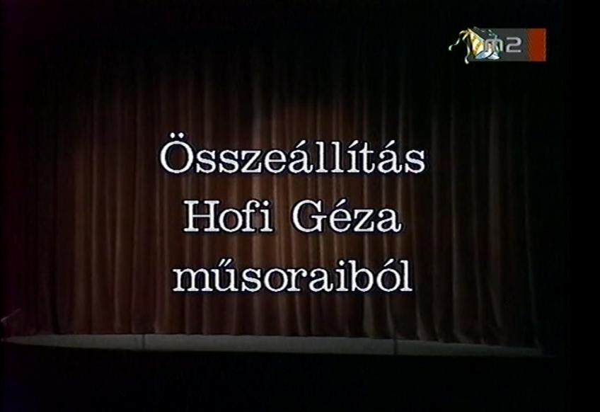 Összeállitás Hofi Géza müsoraibol